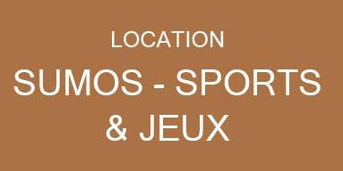 Location de sumos et autres jeux pour des événements teambuilding ou fêtes familiales